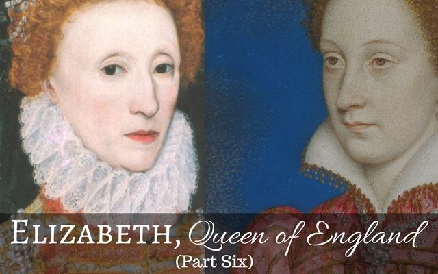 Elizabeth, Queen of England (Part Six) – Two Queens, One Island