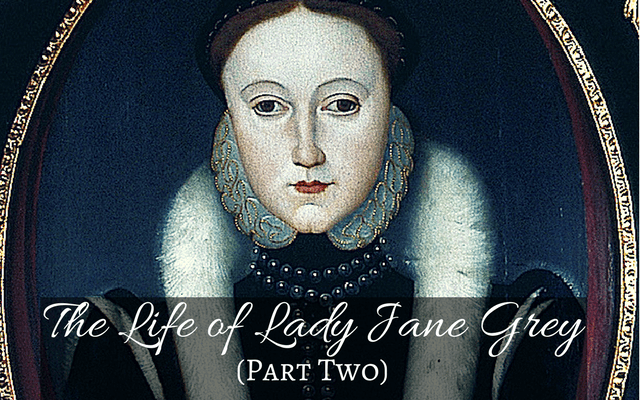 The Life of Lady Jane Grey (Part Two)