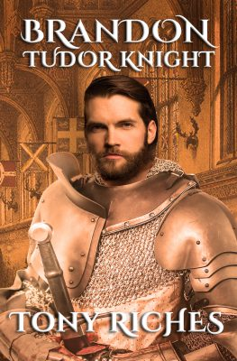 Excerpt from his new book, Brandon – Tudor Knight (Guest Post by Tony Riches)