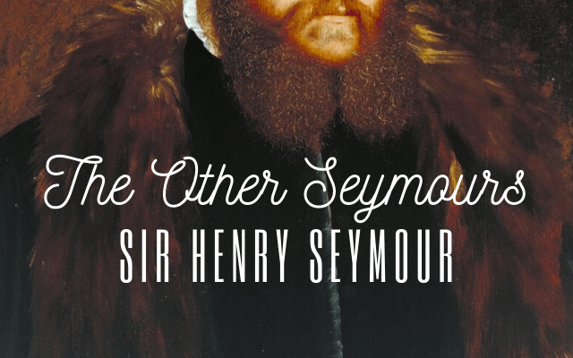 The Other Seymours: Sir Henry Seymour