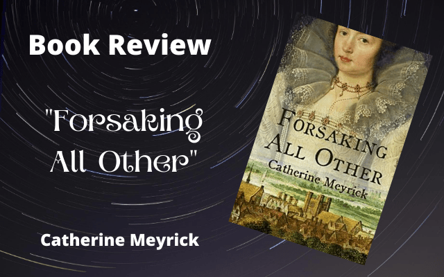 """Book Review: """"Forsaking All Other"""" by Catherine Meyrick"""