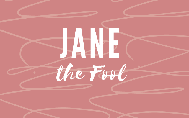 Jane the Fool