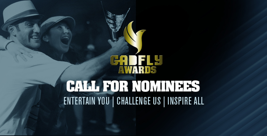 2016 GADFLY AWARDS NOMINATIONS ARE OFFICIALLY OPEN!