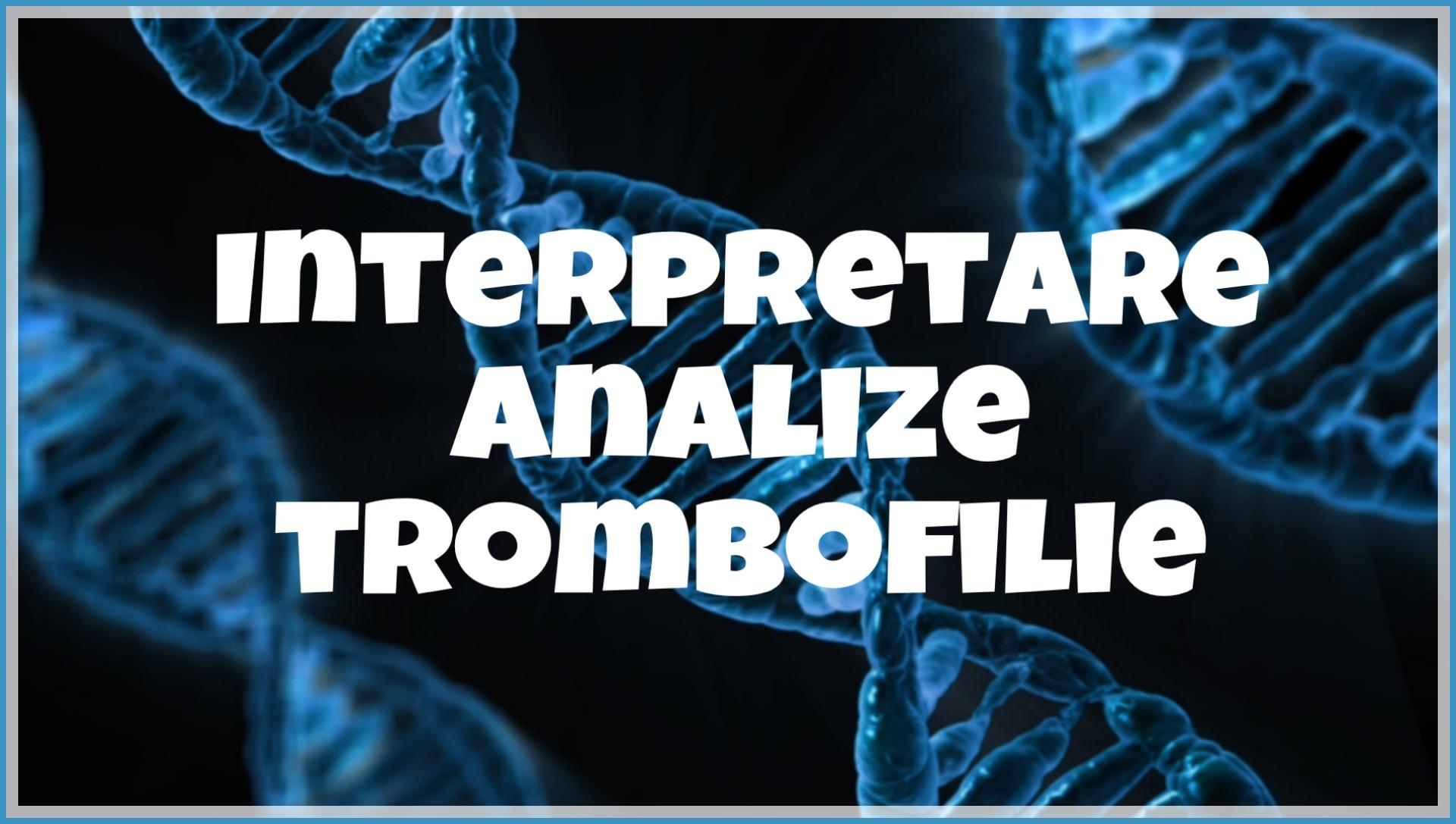 interpretare analize trombofilie