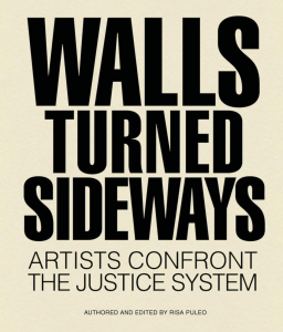 Walls Turned Sideways: Artists Confront the Justice System: Opening Reception and Public conversation with curator Risa Puleo and participating artist Autumn Knight @ Aidekman Arts Center, TUFTS MEDFORD CAMPUS