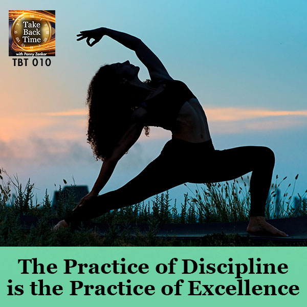 The Practice of Discipline is the Practice of Excellence