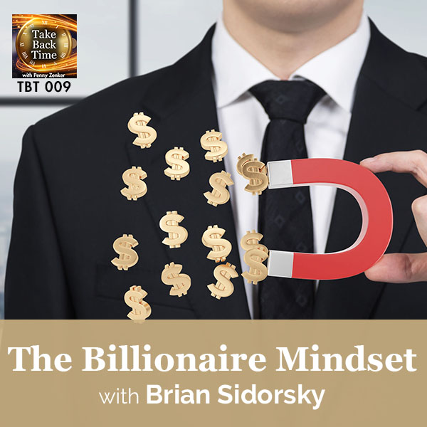 The Billionaire Mindset with Brian Sidorsky