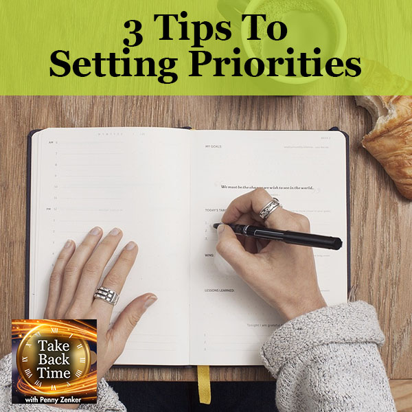 3 Tips To Setting Priorities