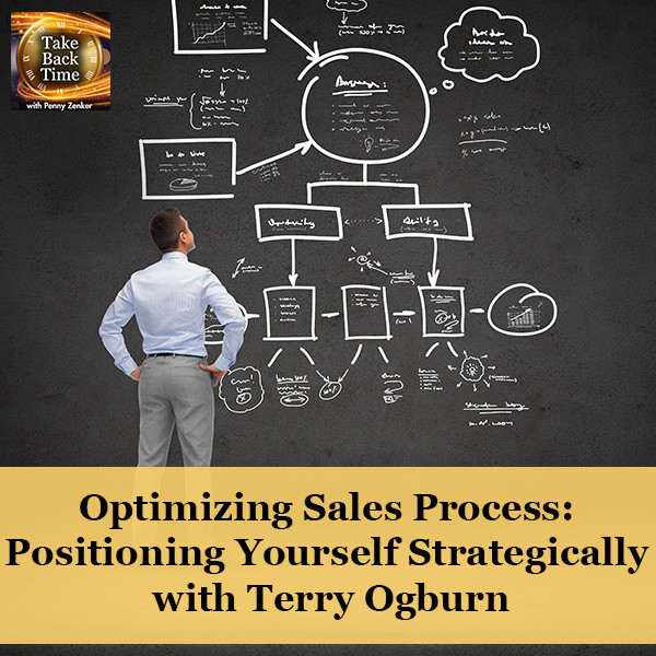 Optimizing Sales Process: Positioning Yourself Strategically with Terry Ogburn