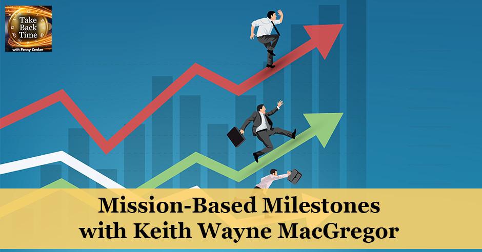 TBT 34 | Mission-Based Milestones