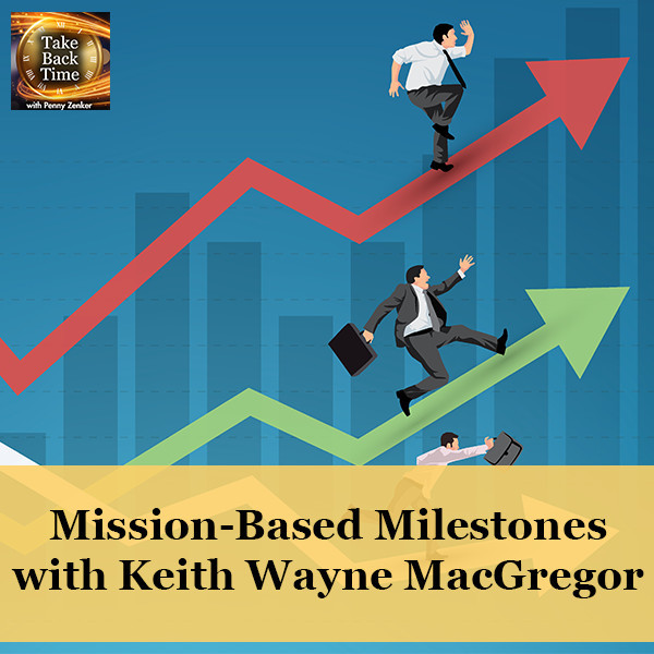 Mission-Based Milestones with Keith Wayne MacGregor