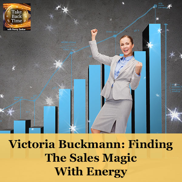 Victoria Buckmann: Finding The Sales Magic With Energy