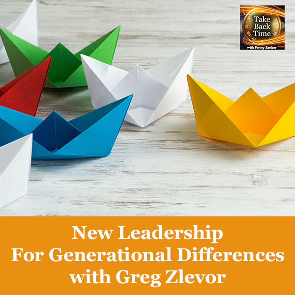 New Leadership For Generational Differences with Greg Zlevor