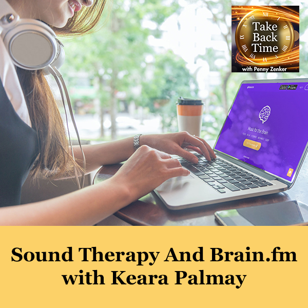 Sound Therapy And Brain.fm with Keara Palmay