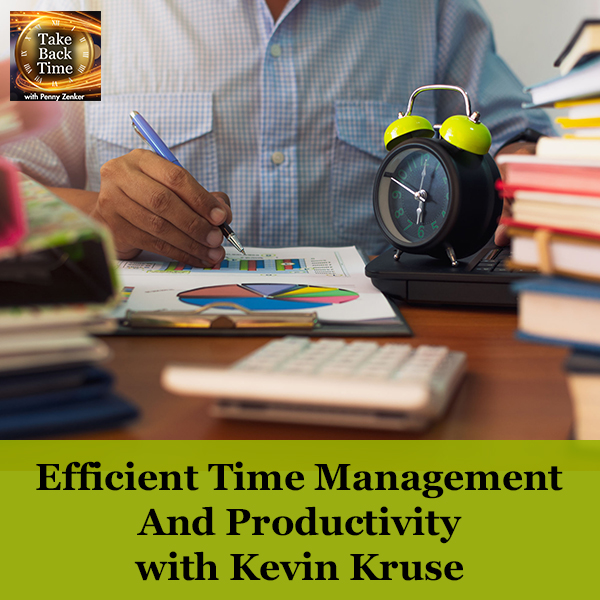 Efficient Time Management And Productivity with Kevin Kruse
