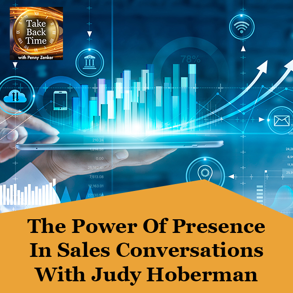 The Power Of Presence In Sales Conversations With Judy Hoberman