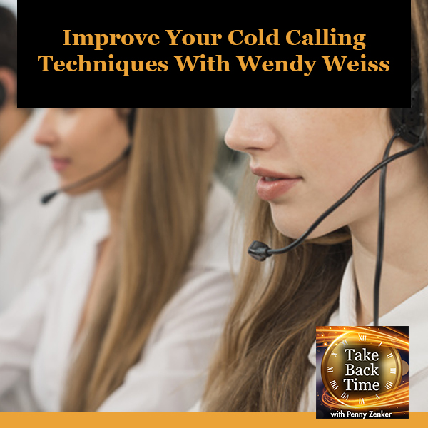 Improve Your Cold Calling Techniques With Wendy Weiss