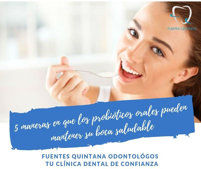 5 Maneras en que los Probióticos Orales pueden mantener su Boca Saludable