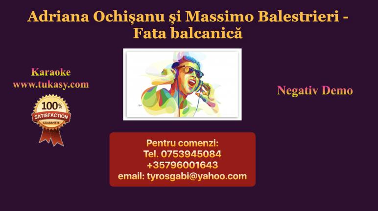 Fata balcanica – Adriana Ochisanu si Massimo Balestrieri – Negativ Karaoke Demo by Gabriel Gheorghiu