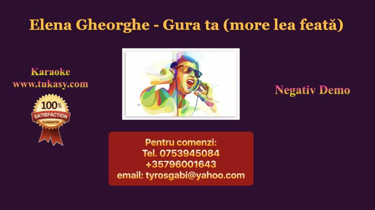 Gura ta (more lea feata) – Elena Gheorghe