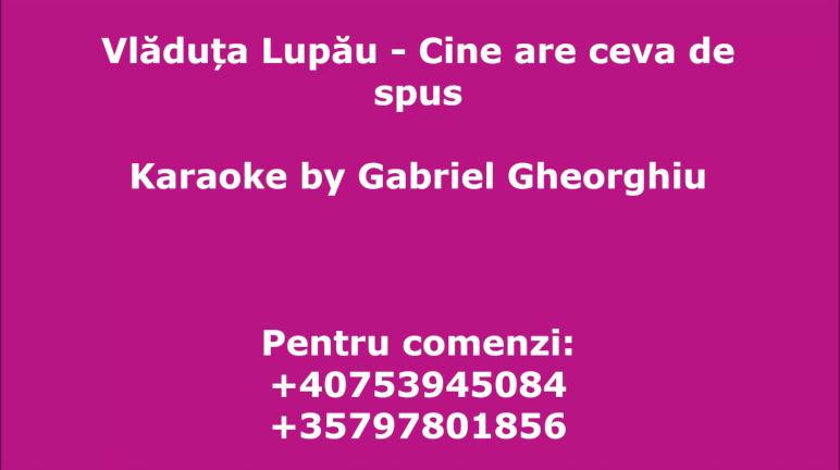 Cine are ceva de spus – Vladuta Lupau