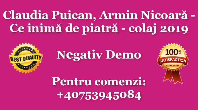 Ce inima de piatra – Colaj 2019 – Claudia Puican si Armin Nicoara