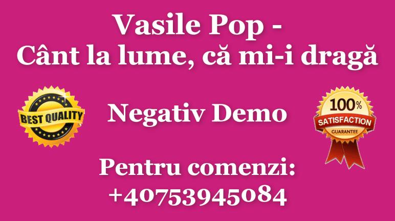 Cant la lume ca mi-i draga – Vasile Pop