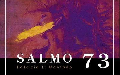 """Presentación de """"Salmo 73"""" de Patricia F. Montaño (Jueves 13 de mayo de 2021)"""
