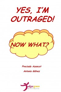 Yes, I am outraged, now what?