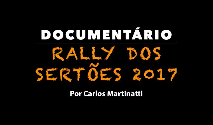 Documentário Rally dos Sertões 2017 por Carlos Martinatti