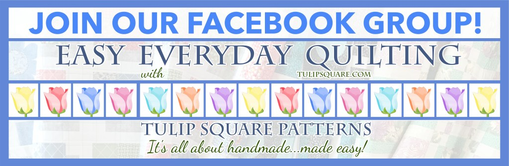 Easy everyday Facebook group with Tulip Square patterns