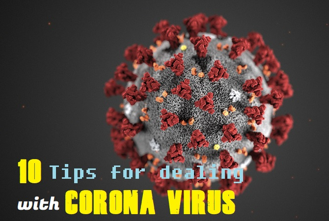 10 Tips for dealing with corona virus