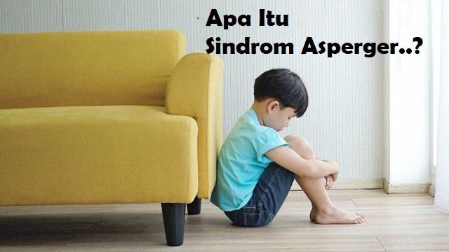 Asperger Syndrome adalah autisme yang relatif ringan