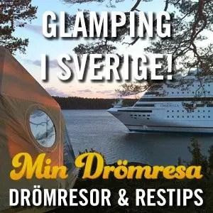 Glamping i Sverige - Min Drömresa