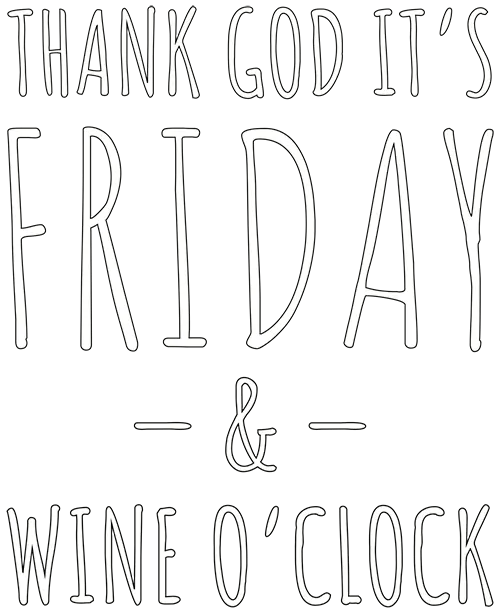 Motiv: Thank God it's Friday & Wine o'clock