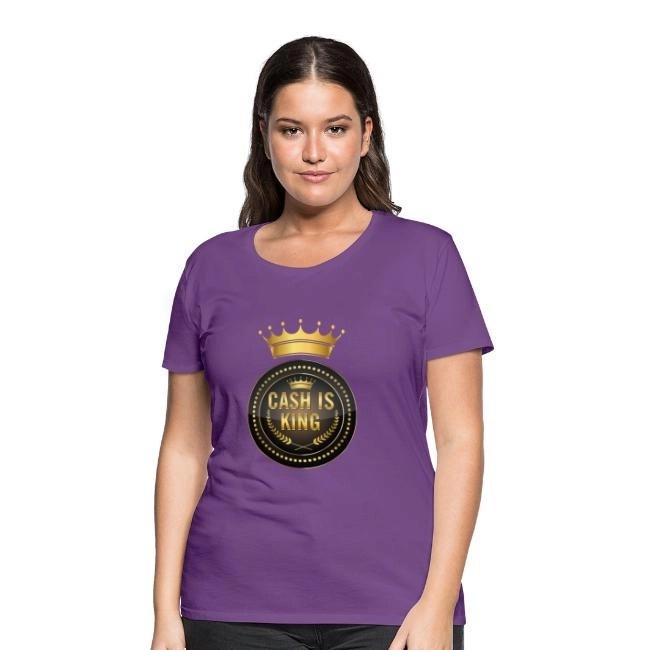 Cash is king - visa att du bojkottar kontantfria butiker och restauranger - Premium T-shirt dam