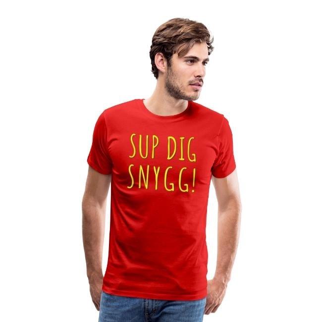 Sup Dig Snygg - Premium T-shirt herr