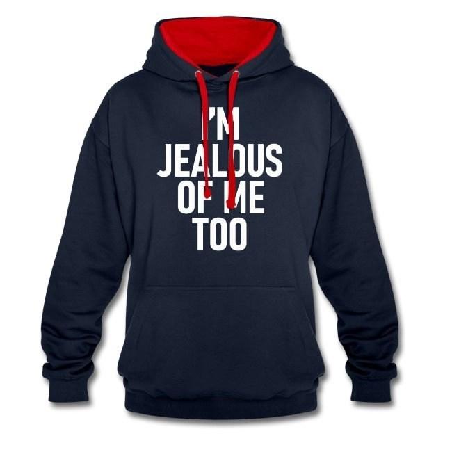 I'm jealous of me too - Kontrastluvtröja Hoodie unisexmodell