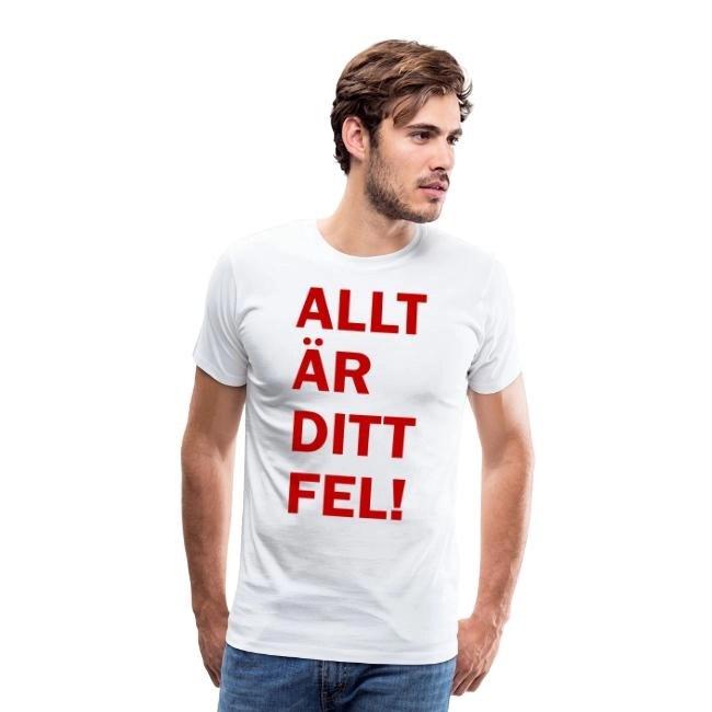 Allt är ditt fel! - Premium T-shirt herr