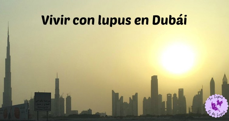 Vivir con lupus en Dubai