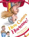 Here Comes Hortense!
