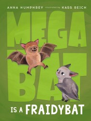 Megabat Is a Fraidybat