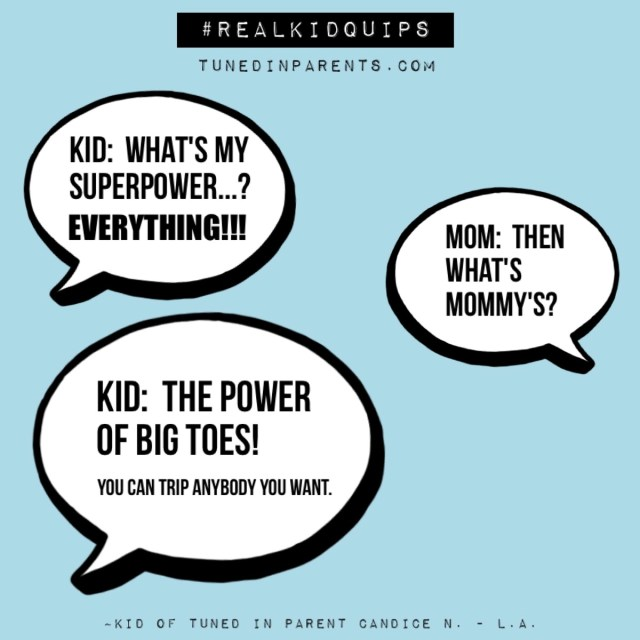 Tuned In Parents - Real Kid Quips Superpower