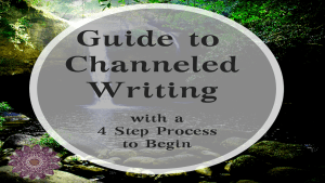 Guide to Channeled Writing