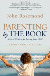 Parenting by the Book, John Rosemond