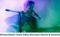 Adkhana Bhalo Chele Adha Mostaan