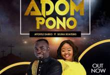 Photo of Apostle Darko – Adom Pono Ft. Selina Boateng