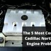 Cadillac Northstar Engine Problems
