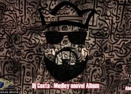Dj Costa – Medley Nouvel Album  👊