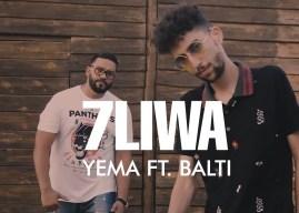7LIWA – YEMA FT.  BALTI (Official Music Video)